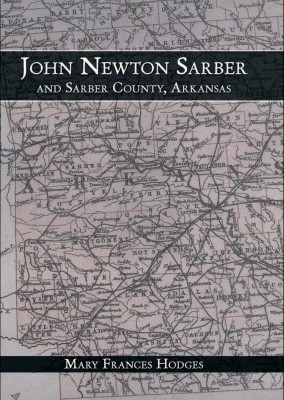 John Newton Sarber and Sarber County, Arkansas