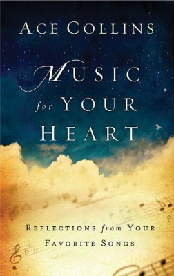 Music For Your Heart: Reflections from Your Favorite Songs and Hymns