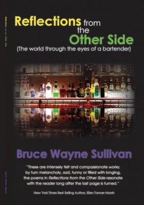 Reflections from the Other Side (the world through the eyes of a bartender)