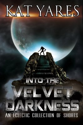 Into the Velvet Darkness: An Eclectic Collection of Shorts