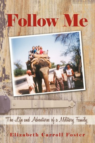 Follow Me: The Life and Adventures of a Military Family Book Cover