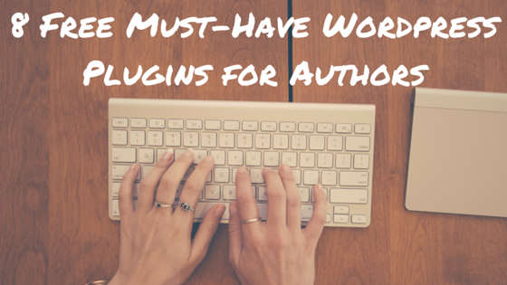 8 Free Must-Have WordPress Plugins for Authors | Southern Authors